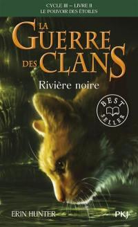 La guerre des clans. Volume 2, Rivière noire