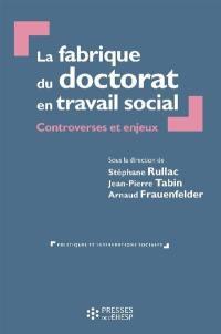 La fabrique du doctorat en travail social : controverses et enjeux