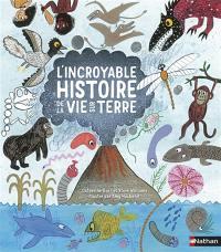 L'incroyable histoire de la vie sur Terre