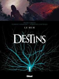 Destins. Volume 10, Le mur
