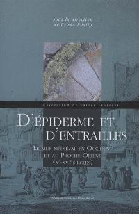 D'épiderme et d'entrailles : le mur médiéval en Occident et au Proche-Orient (Xe-XVIe siècles)