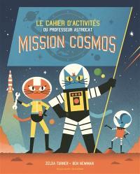 Mission Cosmos : le cahier d'activités du professeur Astrocat