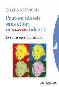 Peut-on réussir sans effort ni aucun talent ?