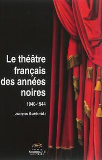 Le théâtre français des années noires