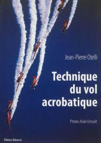 Technique du vol acrobatique : premier cycle, second cycle, compétition, voltige solo en meeting, patrouille acrobatique