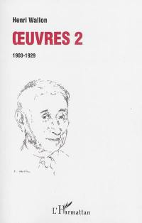Oeuvres. Volume 2, 1903-1929