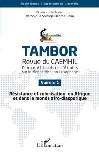 Tambor. n° 1, Résistance et colonisation en Afrique et dans le monde afro-diasporique