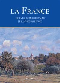 La France vue par ses grands écrivains et illustrée en peinture