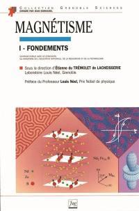 Le magnétisme. Volume 1, Les fondements
