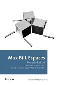 Max Bill : espaces