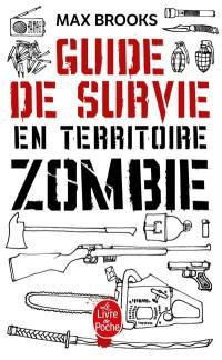 Guide de survie en territoire zombie : ce livre peut vous sauver la vie