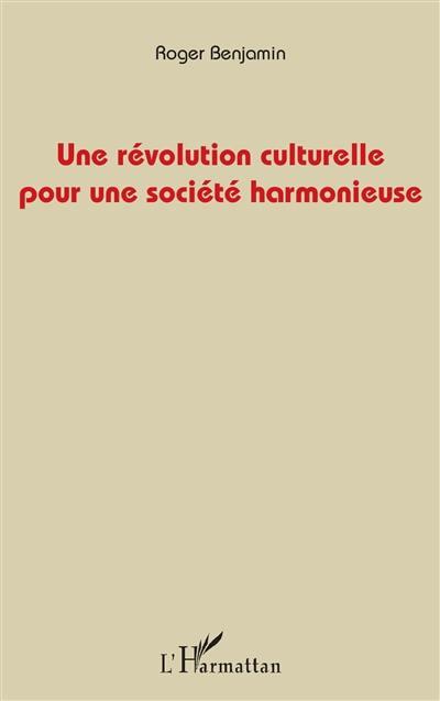 Une révolution culturelle pour une société harmonieuse