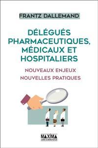 Délégués pharmaceutiques, médicaux et hospitaliers