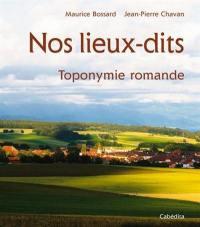 Nos lieux-dits : toponymie romande