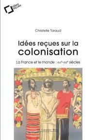 Idées reçues sur la colonisation