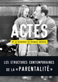 Actes de la recherche en sciences sociales. n° 214, Les structures contemporaines de la parentalité