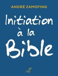 Initiation à la Bible : entrer dans les textes n'a jamais été aussi facile