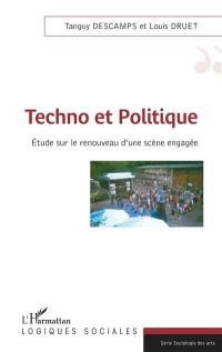 Techno et politique : étude sur le renouveau d'une scène engagée