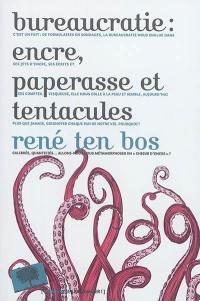 Bureaucratie : encre, paperasse et tentacules