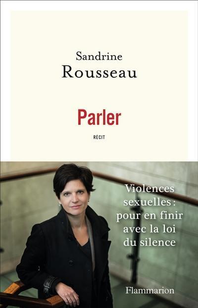 Parler : violences sexuelles, pour en finir avec la loi du silence, récit