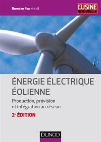 Energie électrique éolienne : production, prévision et intégration au réseau
