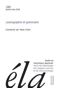 Etudes de linguistique appliquée. n° 189, Lexicographie et grammaire