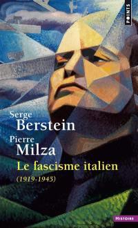 Le fascisme italien : 1919-1945
