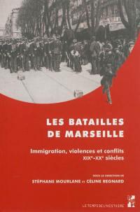 Les batailles de Marseille : immigration, violences et conflits, XIXe-XXe siècles