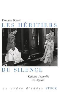 Les héritiers du silence : enfants d'appelés en Algérie