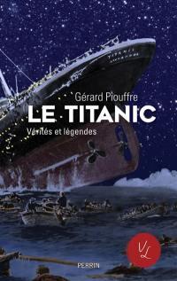 Le Titanic, vérités et légendes
