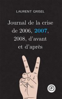 Journal de la crise de 2006, 2007, 2008, d'avant et d'après. Volume 2, Journal de la crise de 2006, 2007, 2008, d'avant et d'après