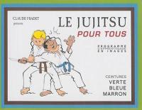 Le jujitsu pour tous : programme d'apprentissage en images. Volume 2, Ceintures verte, bleue et marron