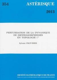 Astérisque. n° 354, Perturbation de la dynamique de difféomorphismes en topologie C1