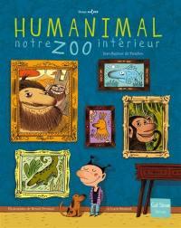 Humanimal, notre zoo intérieur