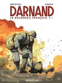 Darnand, le bourreau français. Volume 1