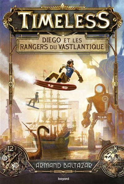 Timeless. Volume 1, Diego et les rangers du Vastlantique