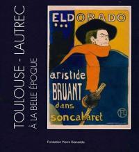 Henri de Toulouse-Lautrec à la Belle Epoque : French cancans, oeuvres graphiques : une collection privée