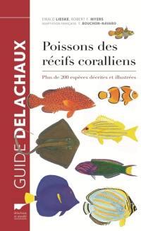 Guide des poissons des récifs coralliens : plus de 2.000 espèces décrites et illustrées