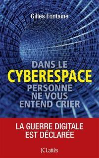 Dans le cyberespace, on ne vous entend pas crier