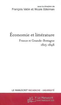 Economie et littérature : France et Grande-Bretagne 1815-1848
