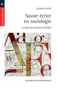 Savoir écrire en sociologie et dans les sciences sociales