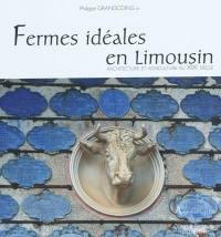 Fermes idéales en Limousin : architecture et agriculture au XIXe siècle