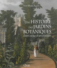Une histoire des jardins botaniques : entre science et art paysager