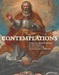 Contemplations : tableaux des églises de Bretagne, 26 chefs-d'oeuvre du XVIe au XVIIIe siècle classés monuments historiques