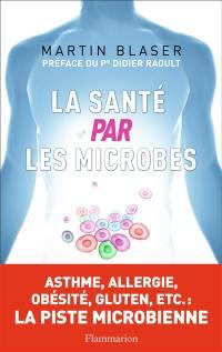 La santé par les microbes