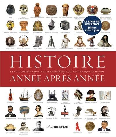 Histoire année après année : encyclopédie visuelle des événements qui ont marqué l'histoire