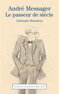 André Messager, le passeur de siècle