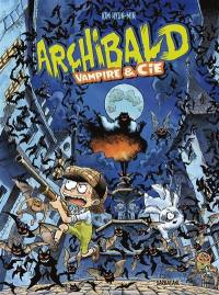 Archibald. Volume 4, Vampire et Cie