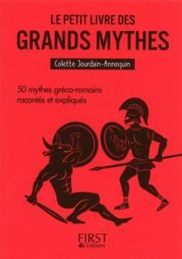 Le petit livre des grands mythes : 50 mythes gréco-romains racontés et expliqués
