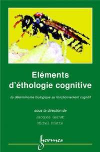 Eléments d'éthologie cognitive : du déterminisme biologique au fonctionnement cognitif
